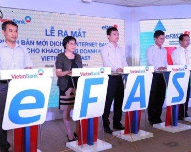 VietinBank ra mắt dịch vụ eFAST dành cho doanh nghiệp