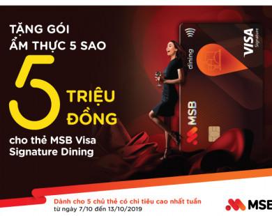MSB tặng Gói ẩm thực 5 triệu đồng cho chủ thẻ Visa Signature Dining