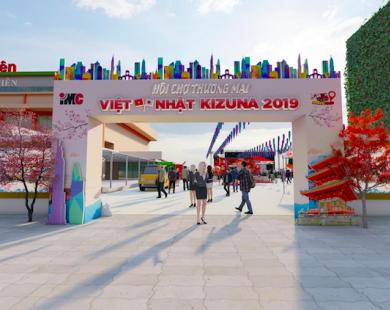3 lý do không thể bỏ lỡ Hội chợ thương mại Việt Nhật Kizuna 2019
