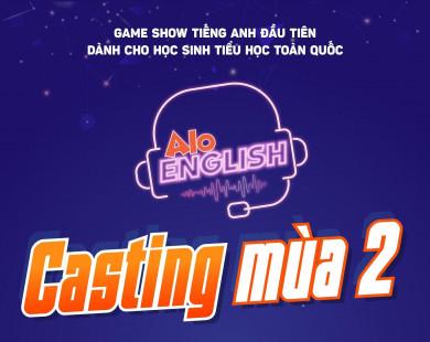 AloEnglish - Sân chơi ươm mầm cảm hứng học tiếng Anh chính thức Casting mùa 2